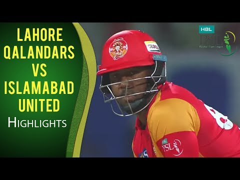 PSL 2017 Match 14: Lahore Qalandars vs Islamabad United Highlights