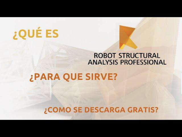 ¿Como descargo gratis Robot Structural Analysis? | ¿Para que sirve Robot?