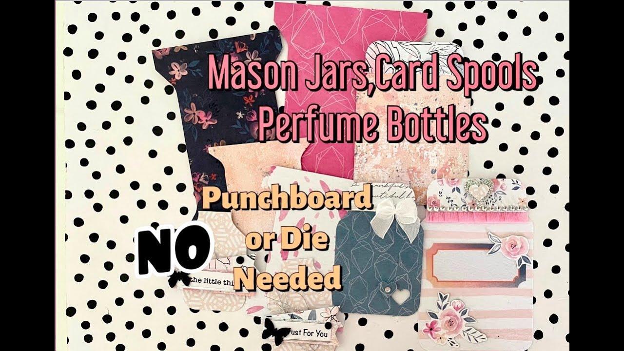 ✅ YES ✅ DIY Mason Jar, Spool Card, Mini Perfume Bottle ✨ NO Punchboard OR Metal Die ✨ HOW TO