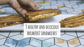 My 3 Favourite Breakfast Sandwiches | Delicious and Healthy Sandwiches For Breakfast and Snack