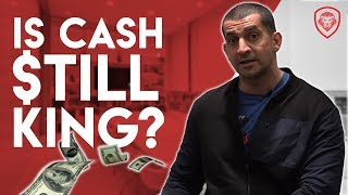 Is Cash Still King?