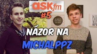Názor na MichalPPZ !!   ASK s Miškom #5   Miško
