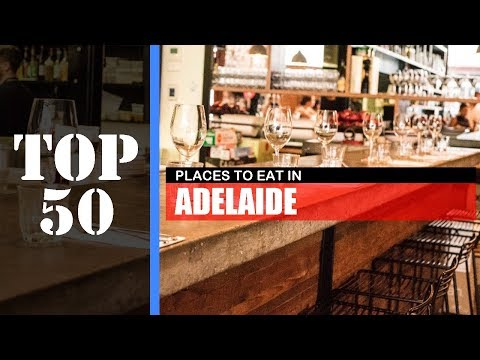 TOP 50 ADELAIDE Best Places To Eat | Restaurant, Bar, Street Food, Etc