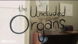 The Uncluded - Organs (Official Video)