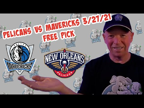 New Orleans Pelicans vs Dallas Mavericks 3/27/21 Free NBA Pick and Prediction NBA Betting Tips