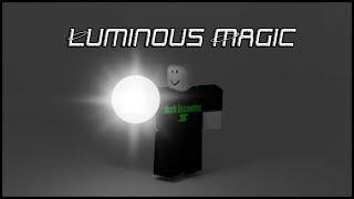Roblox Script Showcase Episode#1057/Luminous Magic Powers
