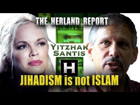 Jihadism is not Islam - Yitzhak Santis, Herland Report TV