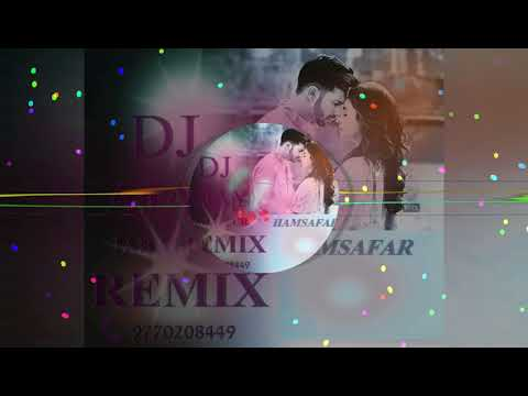 Hamsafar Remix By Dj Ajay Jbp