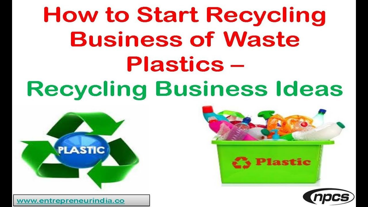 plastic waste materials lets recycle home business plan