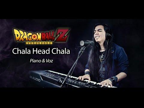 Dragon Ball Z - Chala Head Chala (Spa - Jap) |Acoustic Version - Piano & Vocals (Paulo Cuevas)