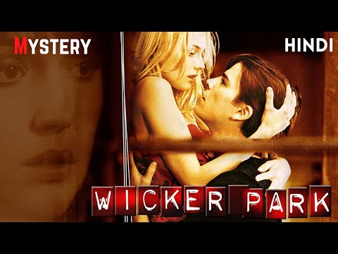 Wicker Park (2004) Mystery Hollywood Movie Explained in Hindi