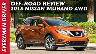 Off-Road Review: 2015 Nissan Murano AWD on Everyman Driver