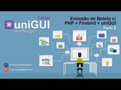 UniGUI: Emissão De Boleto Bancário Com PHP + Firebird - Parte 2
