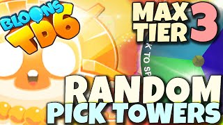 MAX 3 TIER | Random Pick Towers | Bloons TD6 PL
