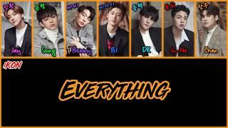 iKON (아이콘) - Everything [Color Coded Han|Rom|Eng Lyrics]
