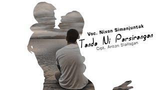 TANDA NI PARSIRANGAN - Voc : Nixon Simanjuntak [ Original Musik Video ]