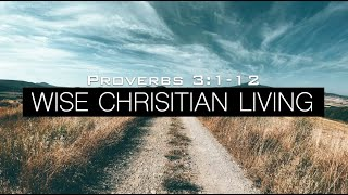 WISE CHRISTIAN LIVING
