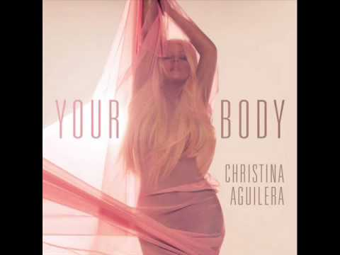 Christina Aguilera - Fuck Your Body (Your Body Explicit)