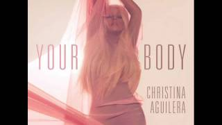 Repeat youtube video Christina Aguilera - Fuck Your Body (Your Body Explicit)