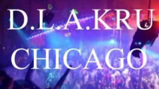 D.L.A.KRU-Chicago