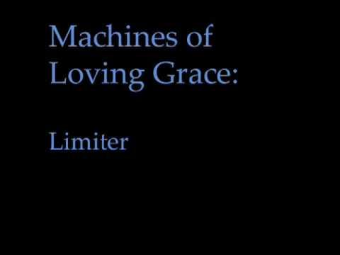 Machines of Loving Grace -- Limiter