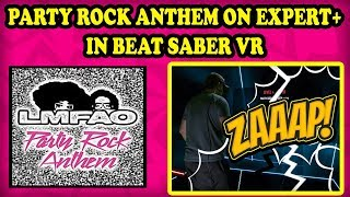 Beat Saber Expert Plus custom song Party Rock Anthem! The future of virtual reality! TeamCC