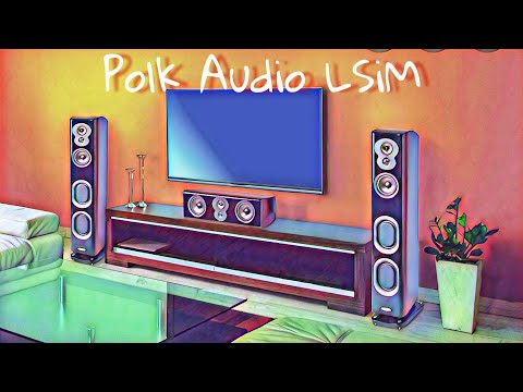 Polk Audio LSiM Series 10 Years later...These Should Be on your Wish List!
