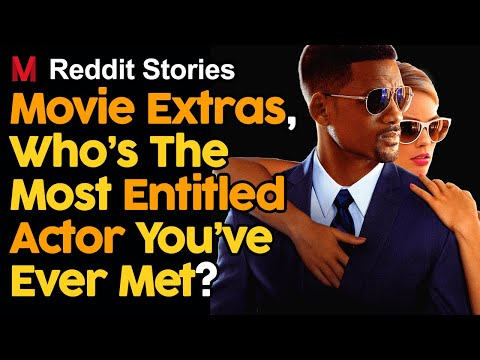 Movie Extras Share The Most Entitled Actor They've Ever Met