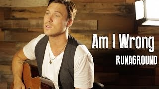Am I Wrong Nico And Vinz RUNAGROUND Acoustic Cover