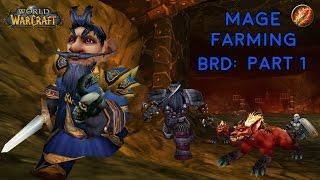 Mage farming BRD: Part 1 - Vanilla WoW