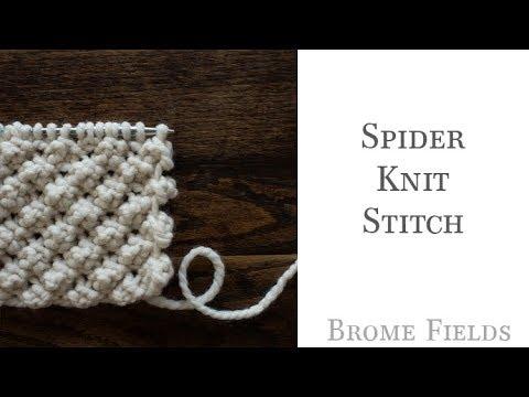 Knitting Stitches Yb : Spider Knit Stitch - YouTube