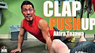 Akira Tozawa Clap Push-Up (NO NINJAS!)