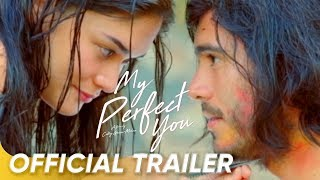 OFFICIAL TRAILER | 'My Perfect You' | Gerald Anderson and Pia Wurtzbach