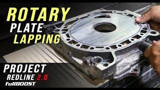 BACKYARD MECHANICS | Rotary engine plate lapping | Project Redline 2.0 extra | fullBOOST