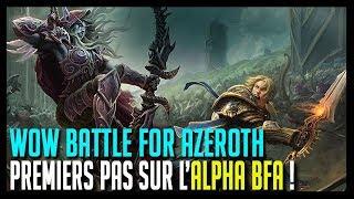 PREMIERS PAS SUR BATTLE FOR AZEROTH  - WOW BATTLE FOR AZEROTH (ALPHA)