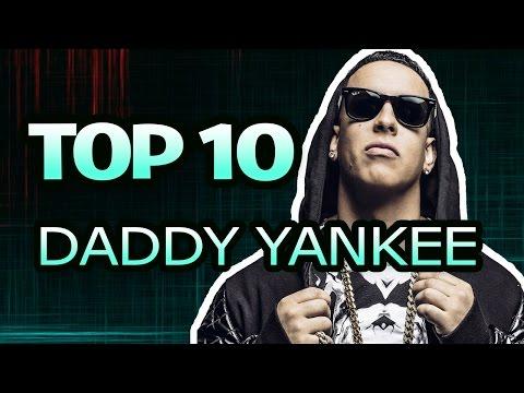 TOP 10 Canciones de Daddy Yankee Con Más Visitas (Enero 2017)