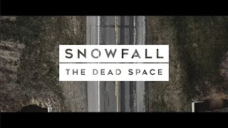 Snowfall // The Dead Space