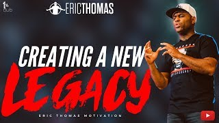 Eric Thomas   Creating A New Legacy (Eric Thomas Motivation)