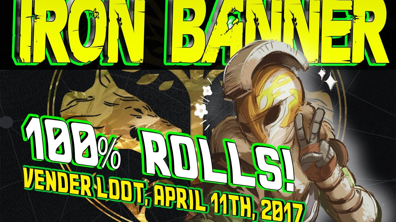 destiny | iron banner 100% rolls!!! april 11, 2017, age of triumph
