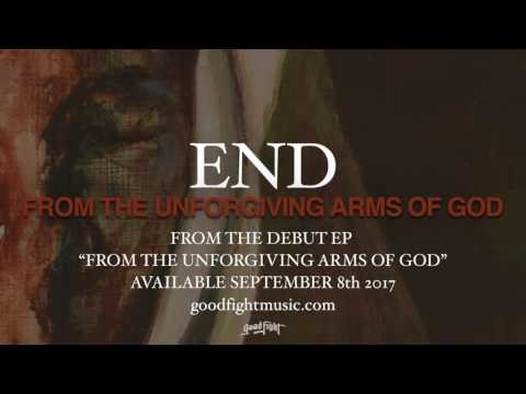 End   From The Unforgiving Arms of God   Official Stream
