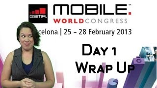 Mobile World Congress Day 1 Wrap Up