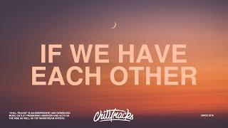 Alec Benjamin - If We Have Each Other (Lyrics)