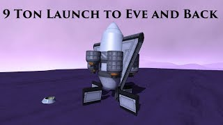 The Odyssey by Bill, Book 32: 9 ton launch to Eve and back
