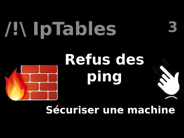 IpTables - 3. Premières règles (drop ping)