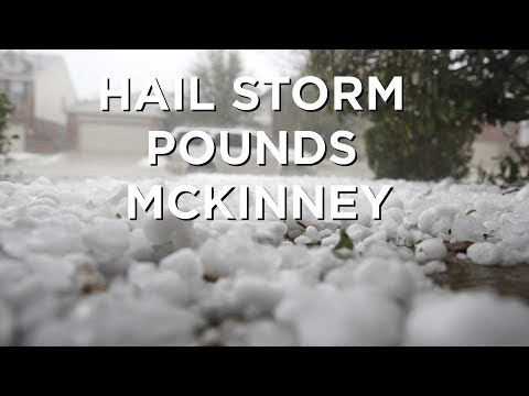 McKinney pounded with hail up to an inch in size