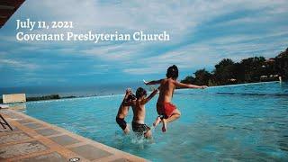 July 11, 2021 - Sunday Worship Service