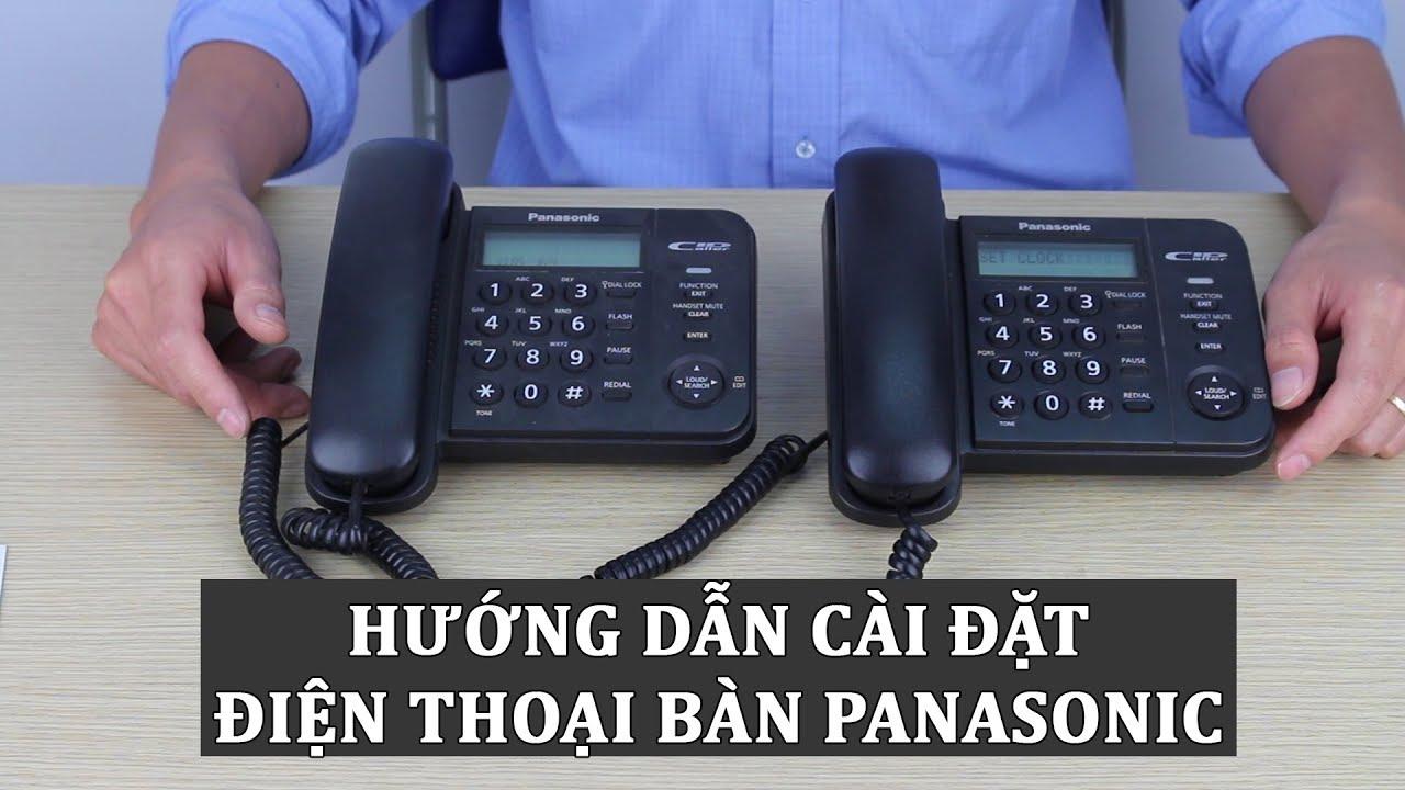 Hướng dẫn sử dụng điện thoại bàn Panasonic từ A đến Z