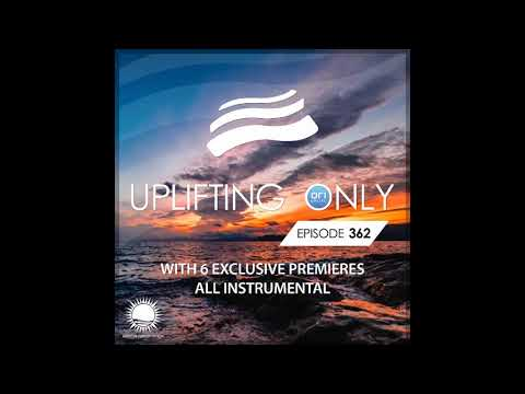 Ori Uplift - Uplifting Only 362 (Jan 16, 2020) [All Instrumental