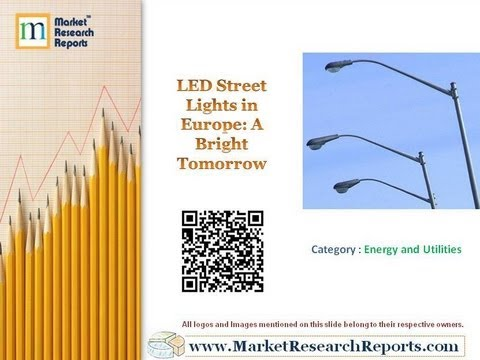 LED Street Lights Market in Europe till 2020: Promising a Bright Tomorrow