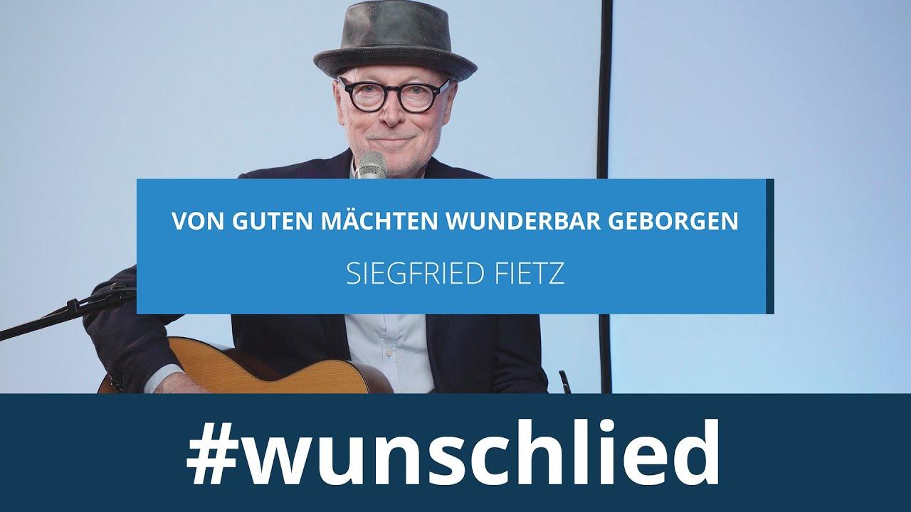 Siegfried Fietz singt 'Von guten Mächten wunderbar geborgen' mit Gitarre · #wunschlied